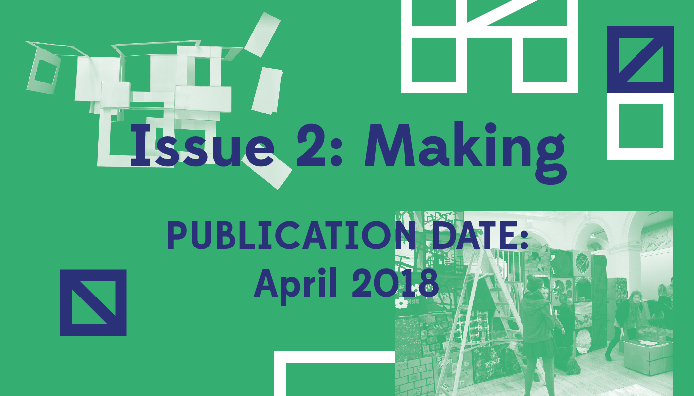 Issue 2: Making - Publication date: April 2018